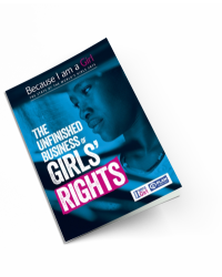 Because I am a Girl 2015 - The Unfinished Business of Girls' Rights